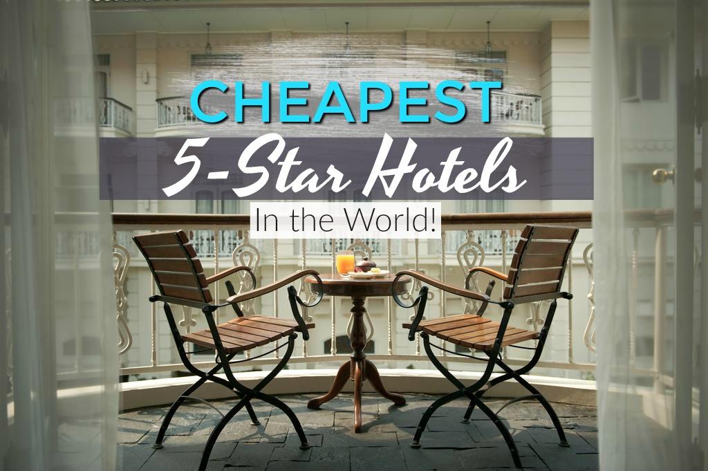 Les hôtels 5 étoiles les moins chers du monde